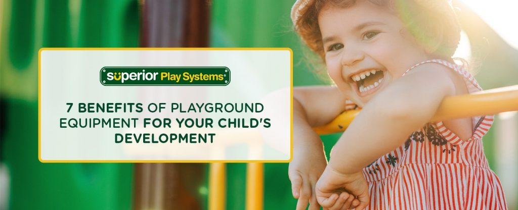7 Benefits of Playground Equipment for Your Child's Development
