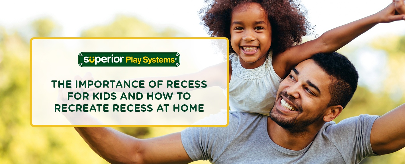 The Importance of Recess for Kids and How to Recreate Recess at Home